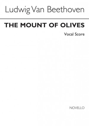 Ludwig van Beethoven: The Mount Of Olives