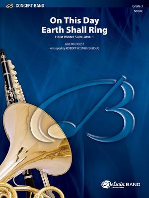 Gustav Holst: On This Day Earth Shall Ring (Holst Winter Suite, Mvt. I)