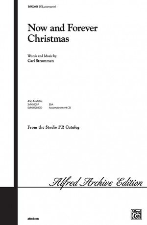Carl Strommen: Now and Forever Christmas SATB