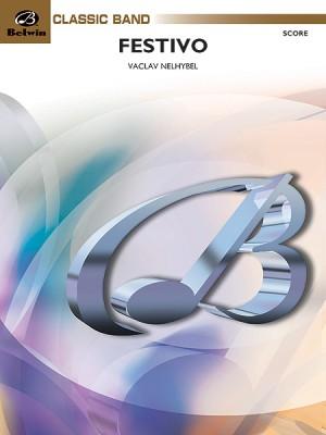 Vaclav Nelhybel: Festivo (for Symphonic Band)