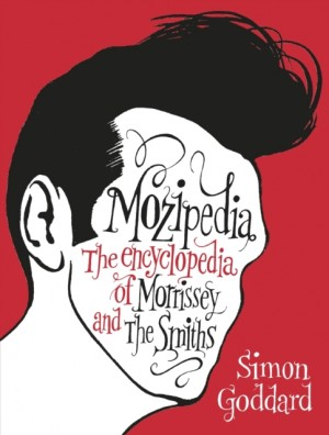 Mozipedia: The Encyclopaedia of Morrissey and the Smiths Product Image