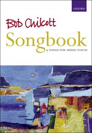 Chilcott: Bob Chilcott Songbook