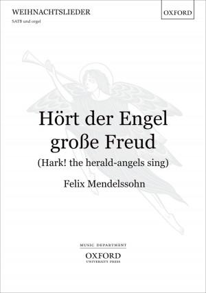 Mendelssohn: Hört der Engel grosse Freud (Hark! the herald-angels sing)