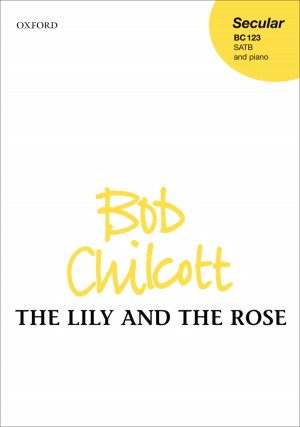 Chilcott: The Lily and the Rose