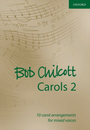 Chilcott: Bob Chilcott Carols 2