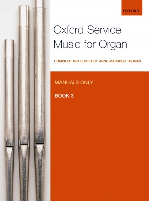 Marsden Thomas: Oxford Service Music for Organ: Manuals only, Book 3