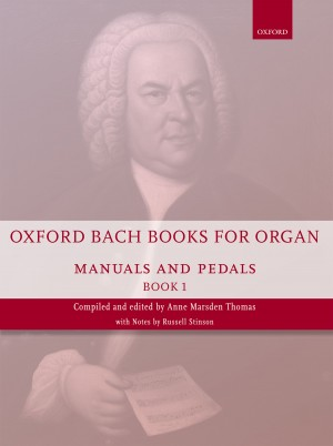 Bach: Oxford Bach Books for Organ: Manuals and Pedals, Book 1