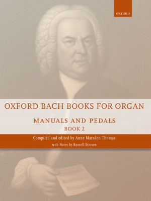 Bach: Oxford Bach Books for Organ: Manuals and Pedals, Book 2
