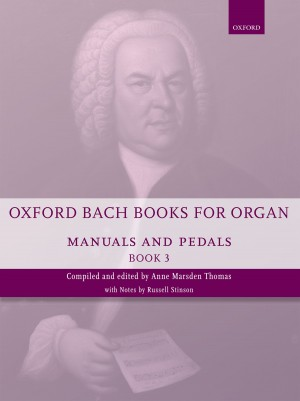 Bach: Oxford Bach Books for Organ: Manuals and Pedals, Book 3