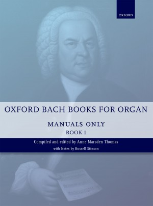 Bach: Oxford Bach Books for Organ: Manuals Only, Book 1