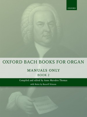 Bach: Oxford Bach Books for Organ: Manuals Only, Book 2