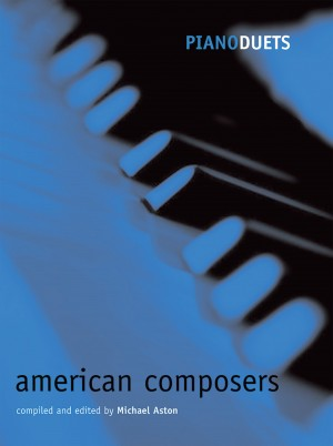 Aston: Piano Duets: American Composers