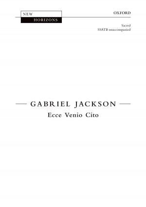 Jackson, Gabriel: Ecce Venio Cito [NH111]