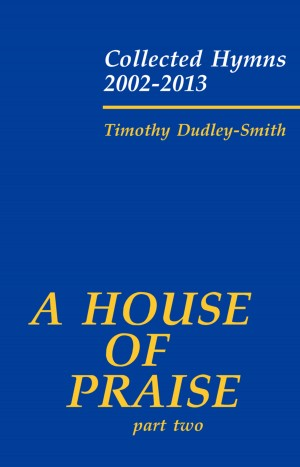 Dudley-Smith: A House of Praise, Part 2