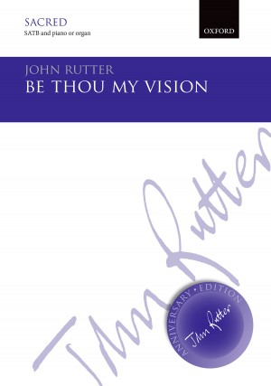 Rutter: Be thou my vision