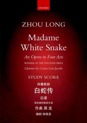 Zhou Long: Madame White Snake