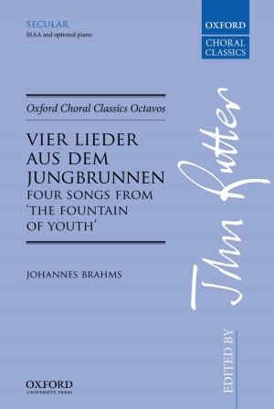 Brahms: Vier Lieder aus dem Jungbrunnen (Four Songs from The Fountain of Youth)