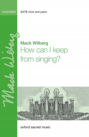 Wilberg: How can I keep from singing?