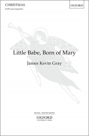 Gray: Little Babe, Born of Mary