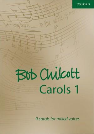 Chilcott: Bob Chilcott Carols 1