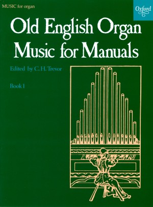 Trevor: Old English Organ Music for Manuals Book 1