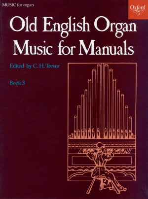 Trevor: Old English Organ Music for Manuals Book 3