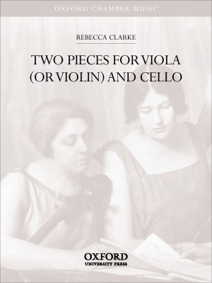 Clarke: Two Pieces for viola (or violin) and cello