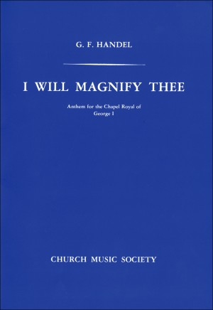 Handel: I will magnify Thee