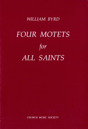 Byrd: Four Motets for All Saints