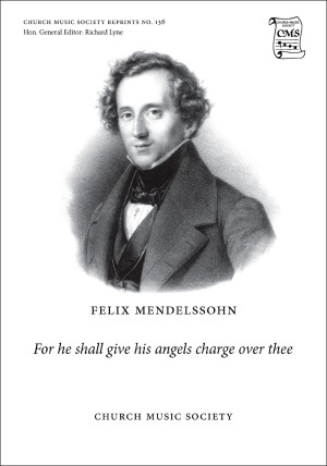 Mendelssohn: For he shall give his angels charge over thee