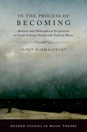 In the Process of Becoming: Analytical and Philosophical Perspectives on Form in Early Nineteenth-Century Music