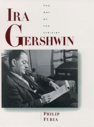 Ira Gershwin: The Art of the Lyricist