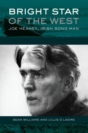 Bright Star of the West: Joe Heaney, Irish Song Man