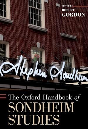 Oxford Handbook of Sondheim Studies, The
