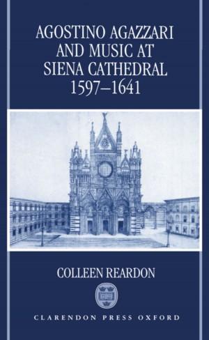 Agostino Agazzari and Music at Siena Cathedral, 1597-1641