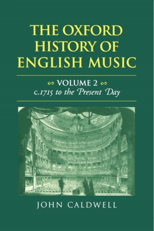 The Oxford History of English Music: Volume 2: c.1715 to the Present Day