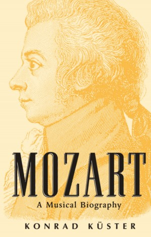 Mozart: A Musical Biography