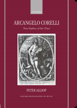 Arcangelo Corelli: `New Orpheus of Our Times'