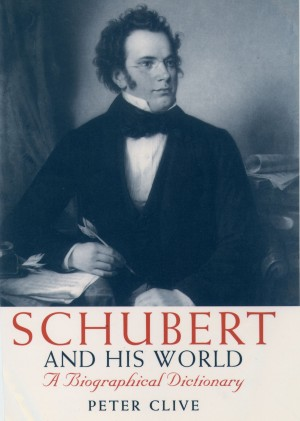 Schubert and his World: A Biographical Dictionary