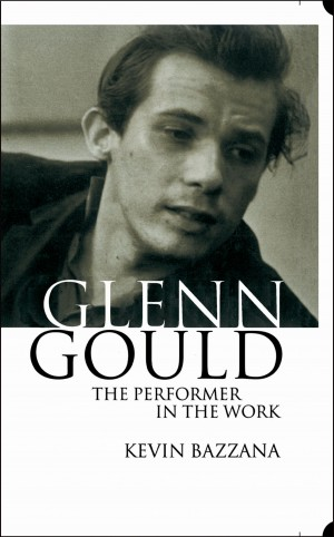 Glenn Gould: The Performer in the Work