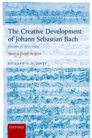 Creative Development of Johann Sebastian Bach, Volume II: 1717-1750, The