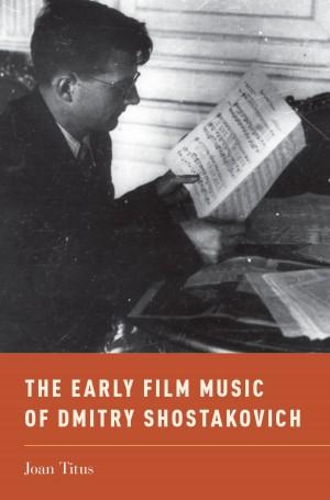 Early Film Music of Dmitry Shostakovich, The