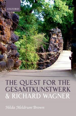 Quest for the Gesamtkunstwerk and Richard Wagner, The