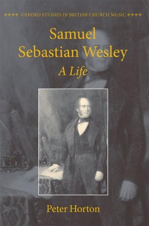 Samuel Sebastian Wesley: A Life