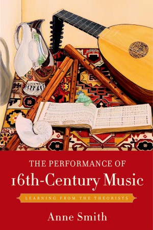 The Performance of 16th-Century Music: Learning from the Theorists
