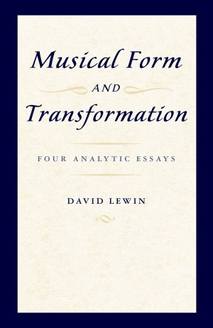 Musical Form and Transformation: Four Analytic Essays