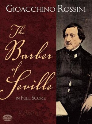 Gioachino Rossini: The Barber Of Seville In Full Score