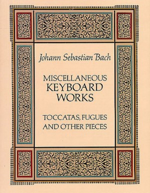 Johann Sebastian Bach: Miscellaneous Keyboard Works