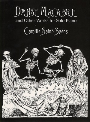 Camille Saint-Saëns: Danse Macabre And Other Works For Solo Piano