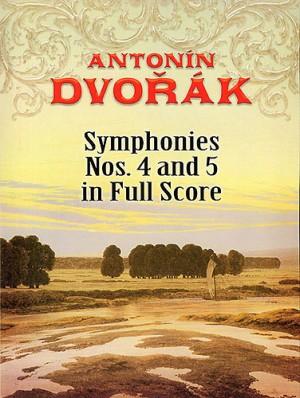 Antonín Dvořák: Symphonies No. 4 And 5 In Full Score